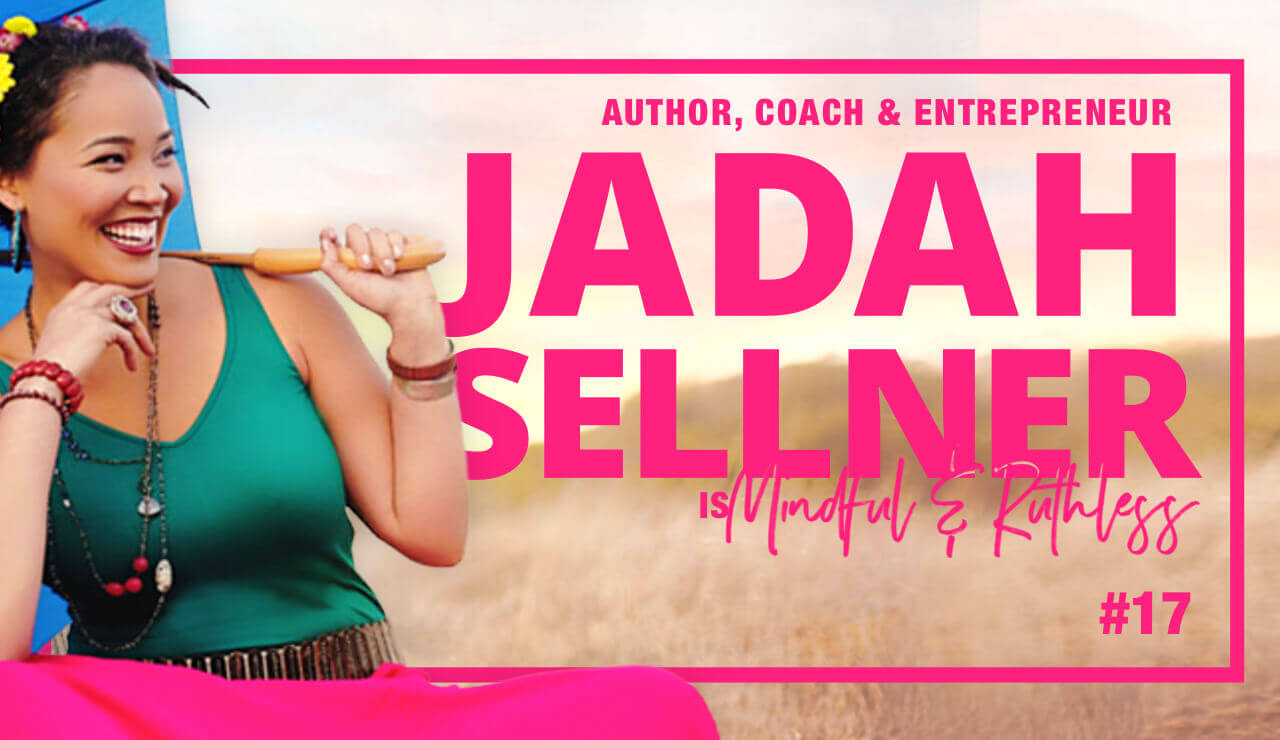 Building Communities with Love (w/ Jadah Sellner — Author, Coach & Entrepreneur)