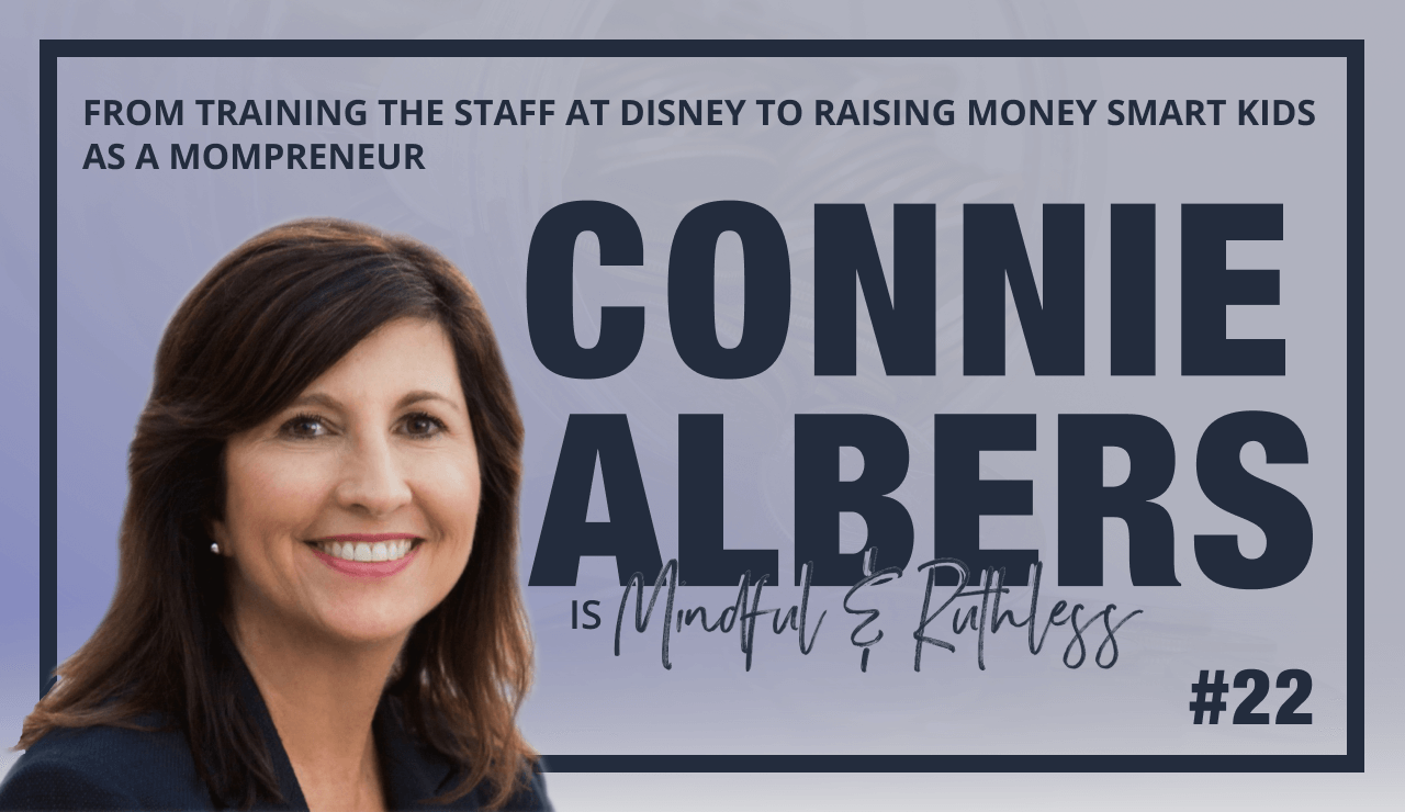 Parenting kids to be money-smart & entrepreneurial (w/ Connie Albers)