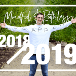 2018 in Review & What's In Store For You All Here at Mindful & Ruthless For 2019