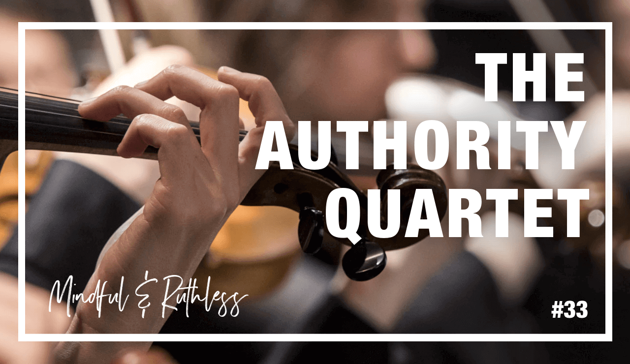 The Personal Brand Authority Quartet – How To Build Success & Authority In Your Market