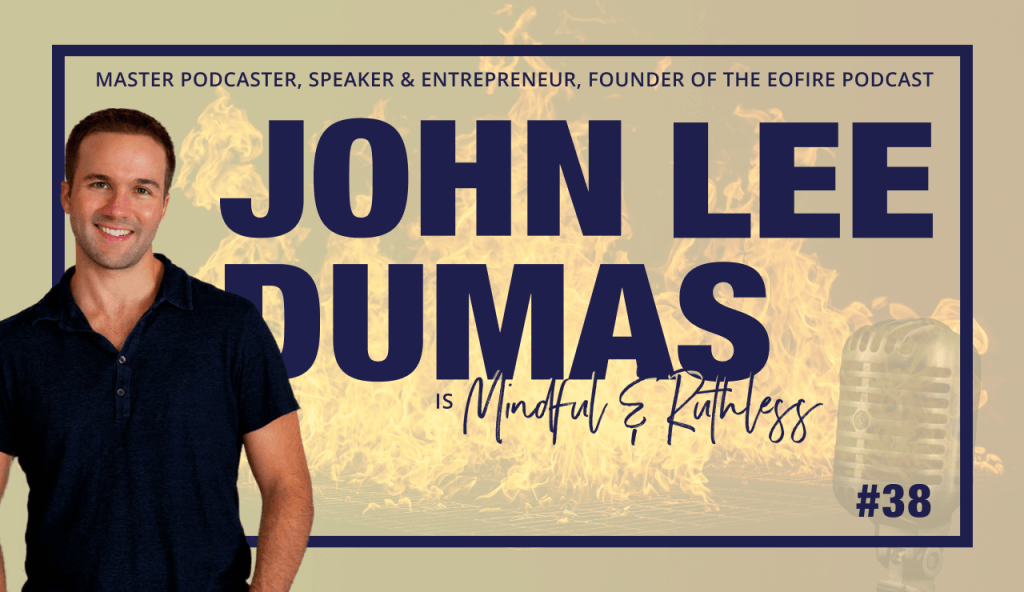 The Ripple Effect And The Key To Networking With Successful Entrepreneurs (w/ John Lee Dumas,