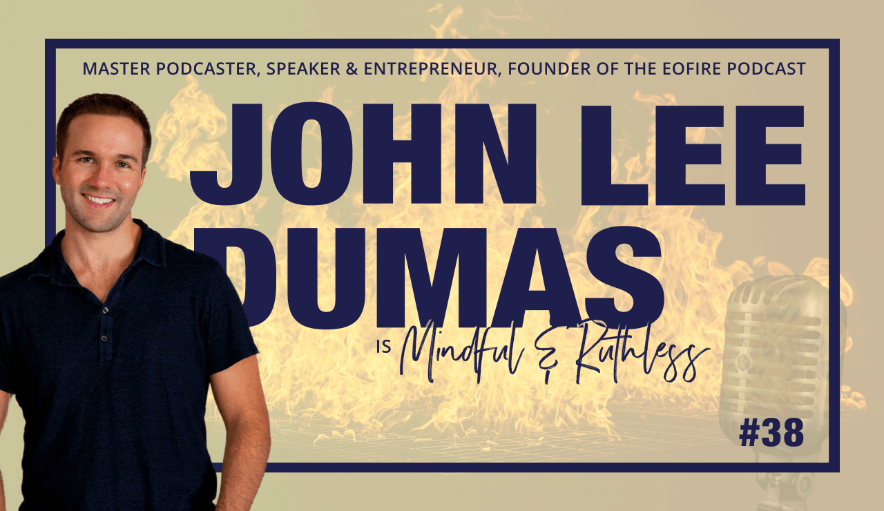 The Ripple Effect And The Key To Networking With Successful Entrepreneurs (w/ John Lee Dumas, Founder of EOFire)